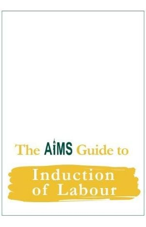 The AIMS Guide to Induction of Labour
