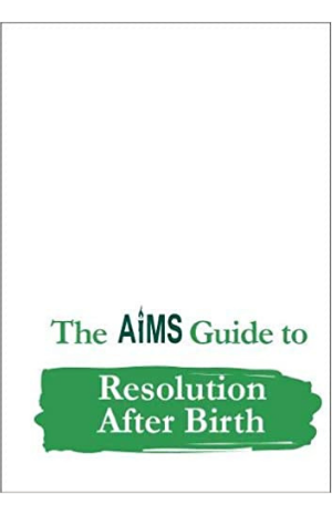 The AIMS Guide to Resolution After Birth