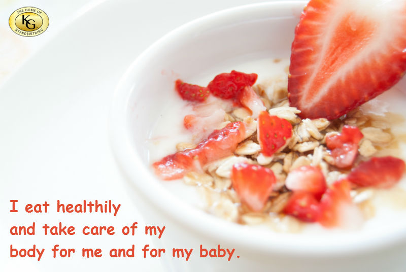 I eat healthily and take care of my body for me and for my baby - Hypnobirthing Affirmation