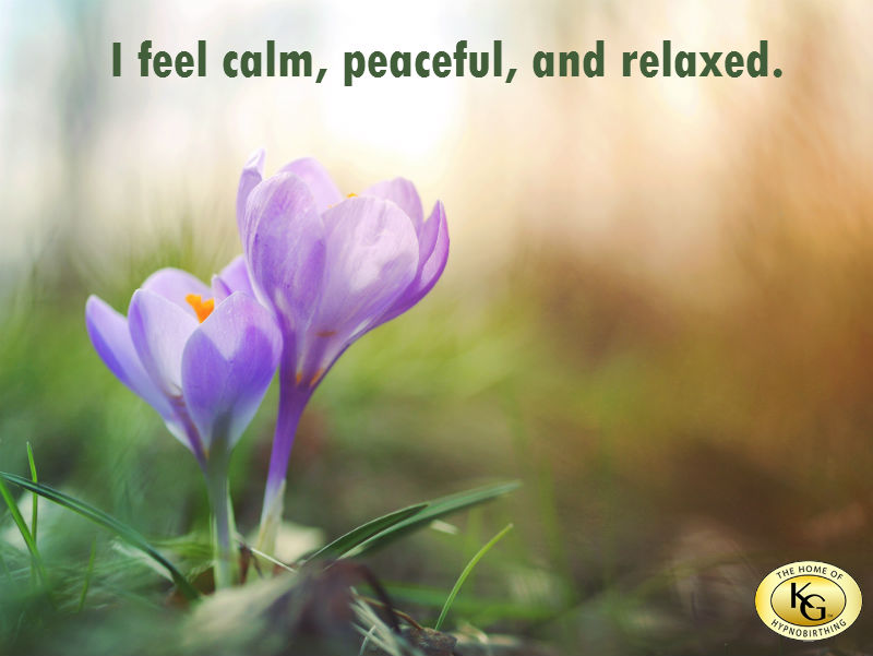I feel calm peaceful and relaxed - Hypnobirthing Affirmation